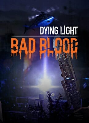 Dying Light: Bad Blood pobierz grę